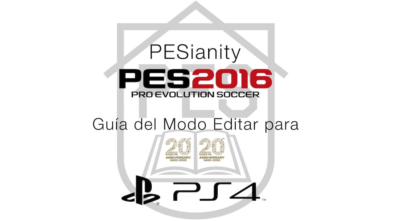 PES 2016 MODO EDITAR PS4 - ¡LA GUÍA DEFINITIVA! - YouTube 085de14e26cc5