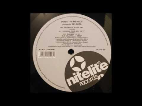 Denis The Menace - My Friend Is A Dee Jay (Original Club Mix) (2000)