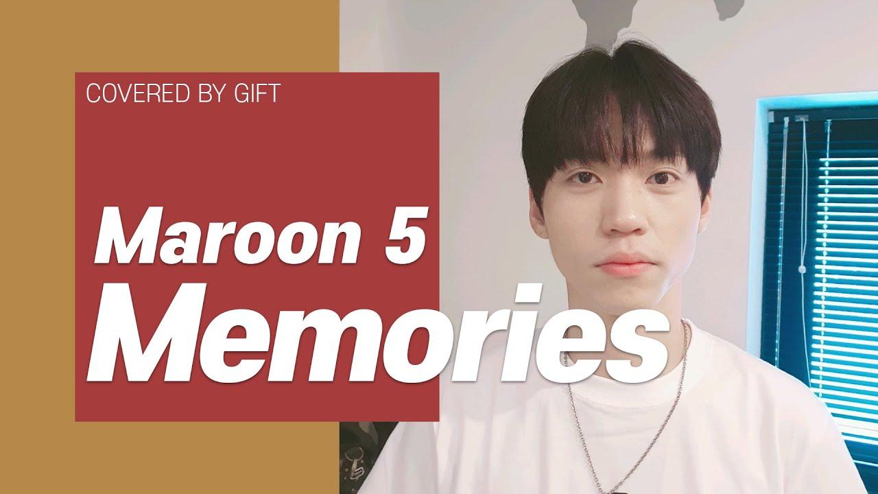 Maroon 5 - Memories ㅣ제일 아름다운 기억은 소중한 사람과 했던 순간ㅣ Cover by GIFT(기프트)