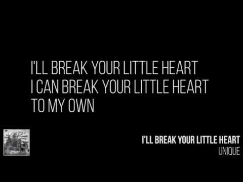 UNIQUE - I'll Break Your Little Heart (Lyrics)