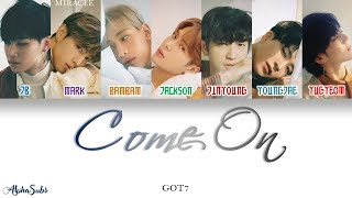 Got7 [갓세븐] - come on (안 보여) 가사/lyrics [han|rom|eng] by : alphasubs credit subs nakojjang feel free to ask! https://curiouscat.me/sign_alpha do not reupload...