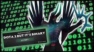 Dota 2 But It's Binary
