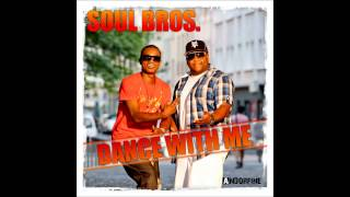Soul Bros - Dance With Me (Radio Mix)