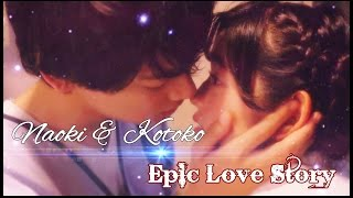 Download NAOKI ♥ KOTOKO ll IT'S AN EPIC LOVE STORY Mp3 and Videos