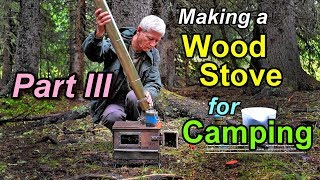 A Woodstove for Camping Part 3 - Camp Ready