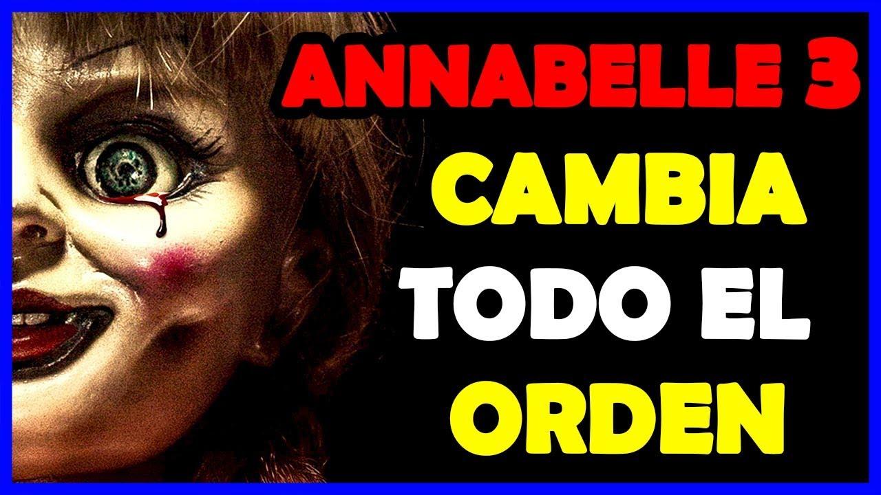 Annabelle 3 CRONOLOGÍA | Annabelle VIENE A CASA orden Cronológico | Temporal