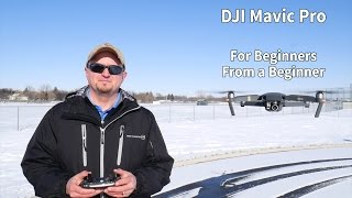 DJI Mavic Pro For Beginners From a Beginner