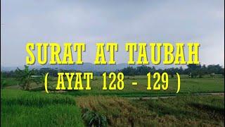 SURAT AT TAUBAH AYAT 128 - 129 DAN TERJEMAHAN
