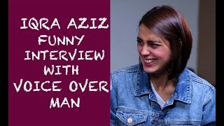 Iqra Aziz funny interview with Voice Over Man