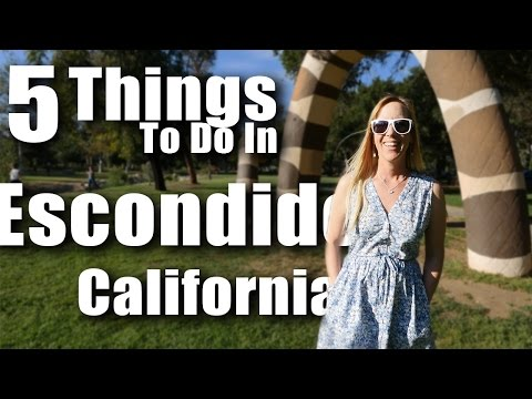5 Things to do in Escondido, CA