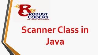 Scanner Class in java| Robust Coders || Rajeev Sir