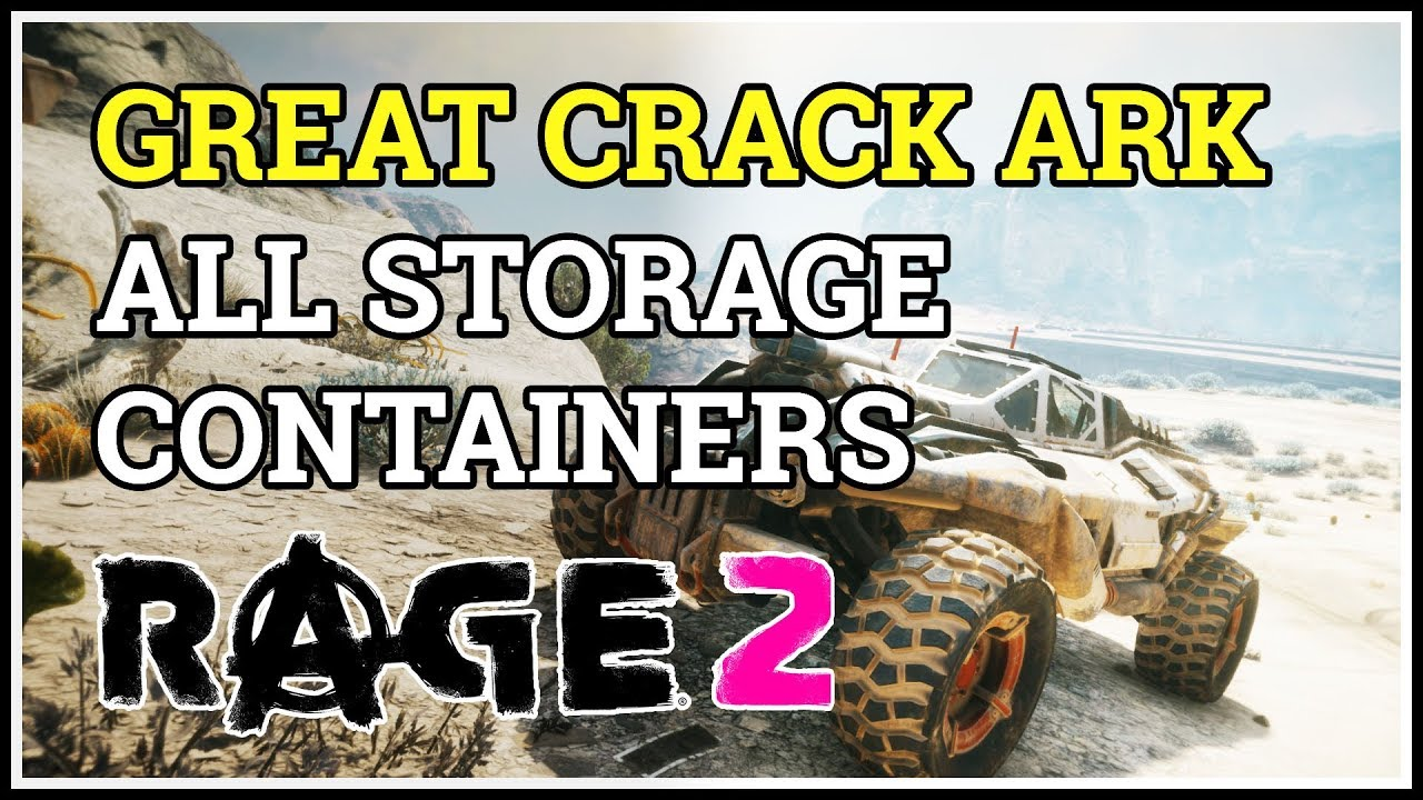 All Storage Containers Great Crack Ark Rage 2