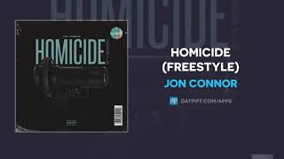 Jon Connor - Homicide Freestyle (AUDIO)
