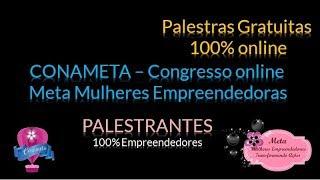 CONAMETA - Confira a programação no Portal Meta Mulheres Empreendedoras