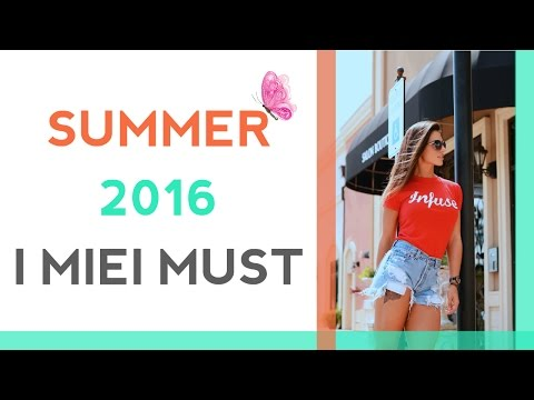 SUMMER 2016 - I miei Must