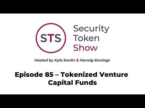 Security Token Show: #85 - Tokenized Venture Capital Funds