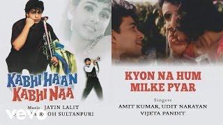 Kyon Na Hum Milke Pyar - Official Audio Song   Kabhi Haan Kabhi Naa  Jatin Lalit
