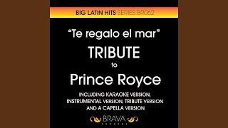 Te Regalo el Mar (Karaoke Version) (Originally Performed By Prince Royce)