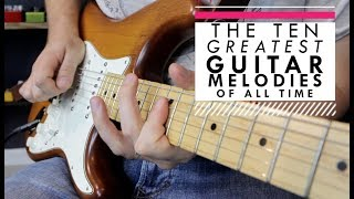The Ten Greatest Guitar Melodies of All Time