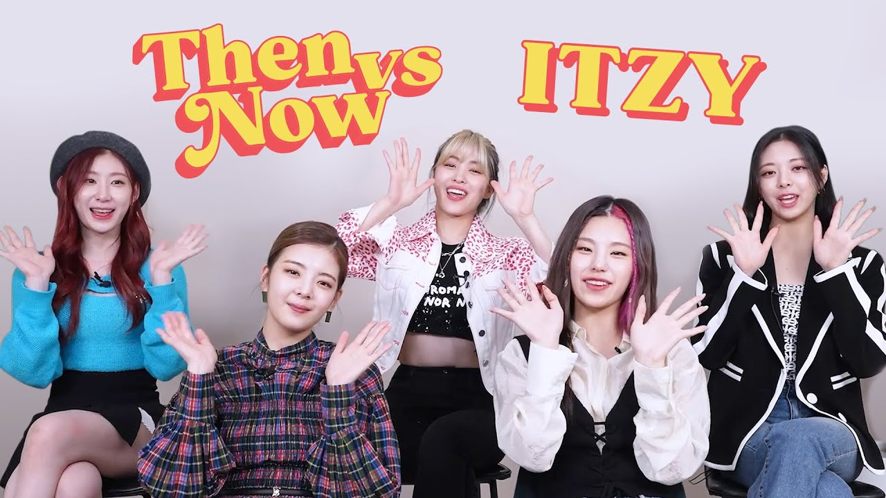 ITZY Reveals How They've Changed Over the Years | Then vs. Now | Seventeen