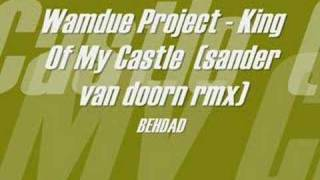 Wamdue Project - King Of My Castle  (sander van doorn rmx)