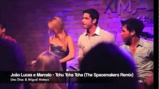 João Lucas e Marcelo - Tchu Tcha Tcha (The Spacemakers Remix)