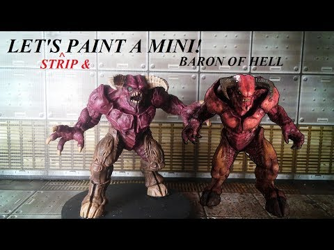 Let's Strip and Paint a Mini: Baron of Hell