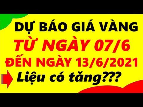 Giá Vàng Hôm Nay Từ Ngày 07/6 Đến ngày 13/6/2021 - Giá Vàng 9999 Liệu Có Tăng???