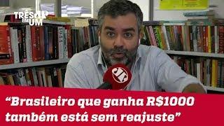 """Carlos Andreazza: """"Brasileiro que ganha R$ 1000 também está há muito tempo sem reajuste"""""""
