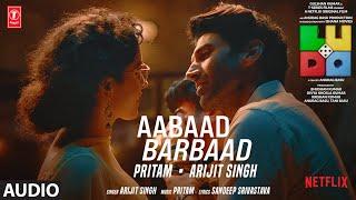 LUDO: Aabaad Barbaad (Audio) Abhishek B, Aditya K, Rajkummar R, Sanya M, Fatima S | Arijit, Pritam