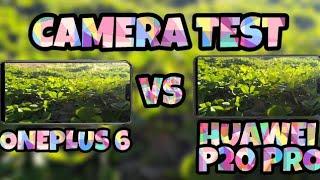 Oneplus 6 vs huawei p20 pro camera test