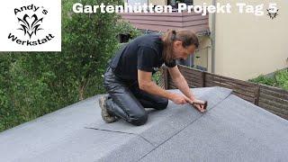 Gartenhütten Projekt Teil #6 - Dach, Dacherweiterung, Schindeln - Tag 5