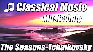 CLASSICAL MUSIC for Studying Relaxation Playlist Tchaikovsky Symphony Orchestra Seasons Relax Study