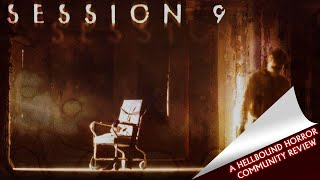 Session 9 (2001) - Ian Rayburn's Review | Hellbound Community Reviews