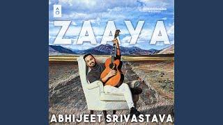 Zaaya (Abhijeet Srivastava) Mp3 Song Download