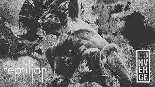 """Converge - """"Reptilian"""" (Full Album Stream)"""