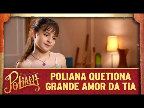 Poliana Questiona Grande Amor De Luísa | As Aventuras De Poliana