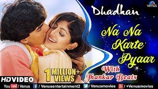 Na Na Karte Pyaar - JHANKAR BEATS | Akshay & Shilpa Shetty | Dhadkan | 90's Bollywood Romantic Songs