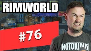 Sips Plays RimWorld (24/5/2019) - #76 - Ruins