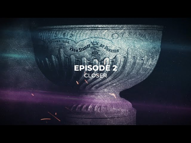 2021 Quest for the Stanley Cup: Episode 2 - Closer (Canada Only)