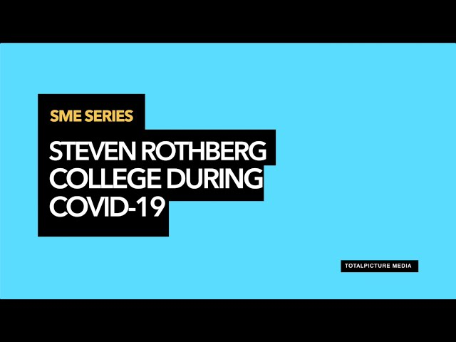 TotalPicture Media SME Series:College During Covid 19 with Steven Rothberg