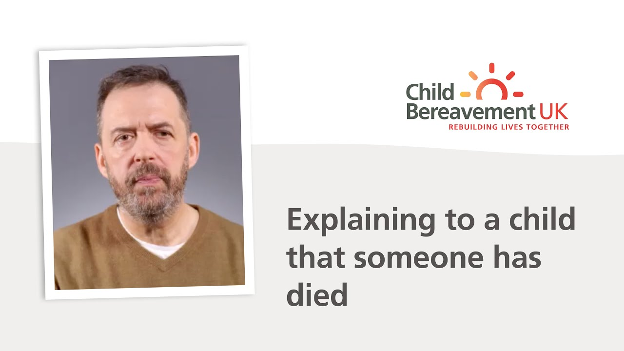 Telling a child that someone has died | Child Bereavement UK