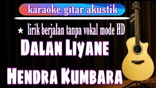 Dalan Liyane Karaoke Lirik ( Hendra Kumbara )