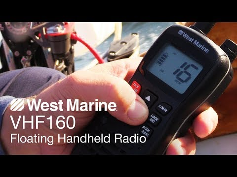 VHF Radio vs Cell Phone for Boating – A West Marine VHF 160 Quick Look