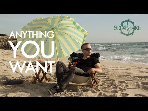 Solar Fake - Anything You Want (Official Music Video)