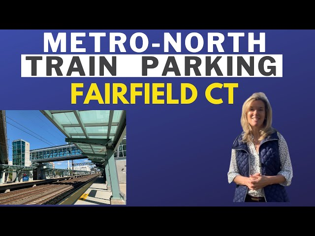 Fairfield CT Train Stations: What you need to know about parking & tickets for the Metro North Train