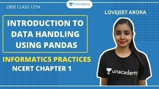 Introduction to Data Handling Using Pandas | NCERT Chapt 2 | IP | Unacademy CBSE Class 12th