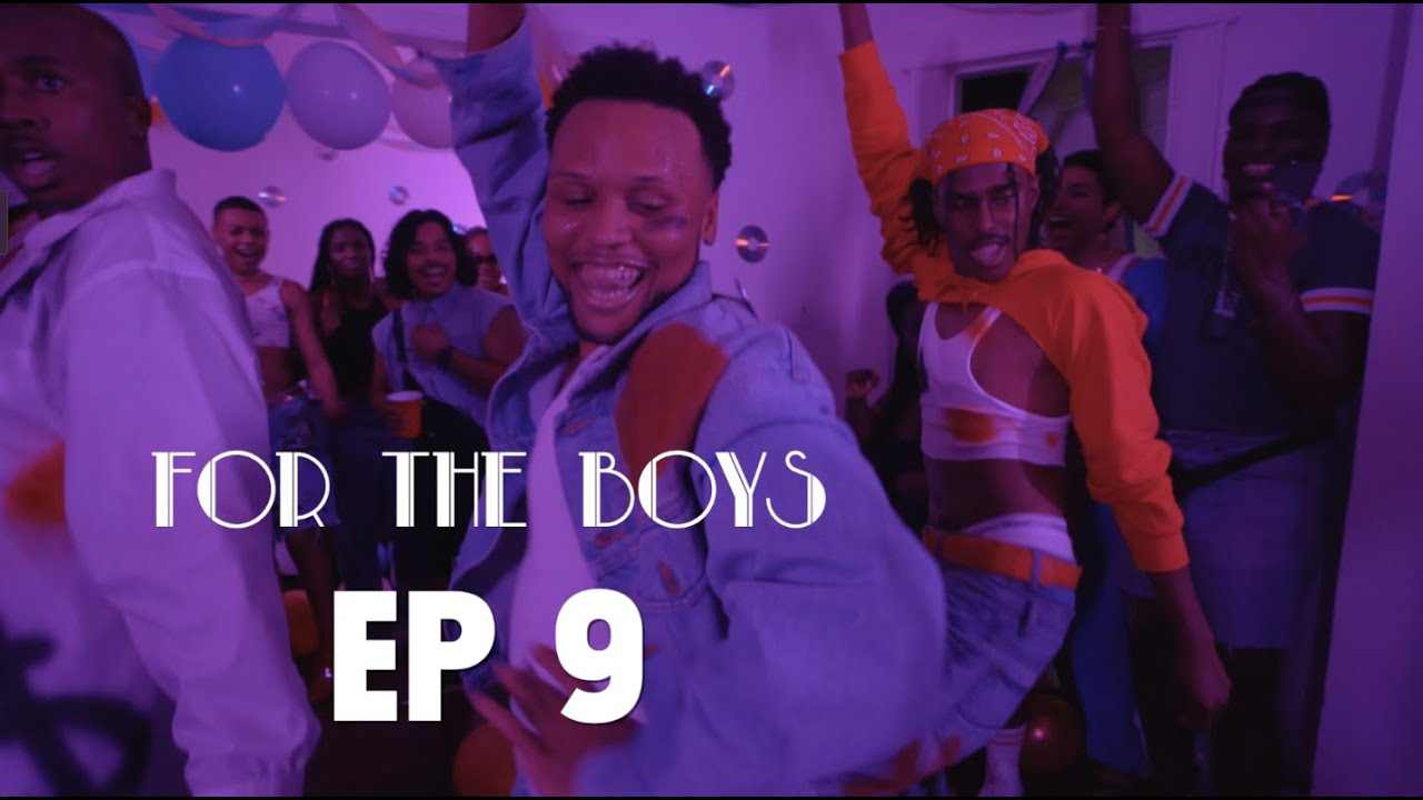 Download FOR THE BOYS | Ep 9 - FOR THE BIRTHDAY BOYS