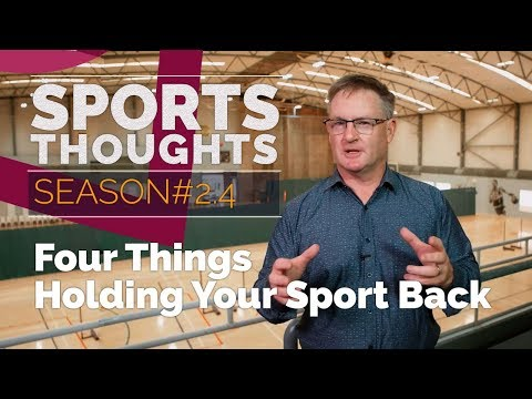 Sports Thoughts #9: Four Things Holding Your Sport Back