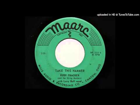 Rudy Thacker and the String Busters - Take This Hammer (Maarc 1510)